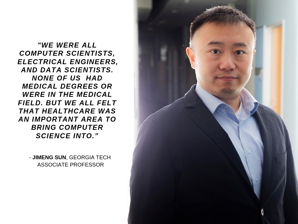 "Jimeng Sun with pulled quote, ""We were all computer scientists, electrical engineers, and data scientists. None of us had medical degrees or were in the medical field. But we all felt that healthcare was an important area to bring computer science into."""